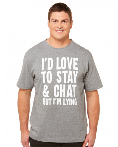 Lowes I'd Love To Stay Grey Crew Neck T-shirt